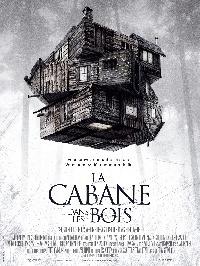 CABANE DANS LES BOIS - LA   THE CABIN IN THE WOODS   2011