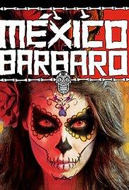 MEXICO BARBARO | MEXICO BARBARO | 2014