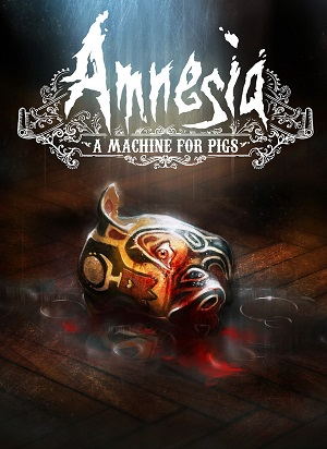AMNESIA : A MACHINE FOR PIGS | AMNESIA : A MACHINE FOR PIGS | 2013