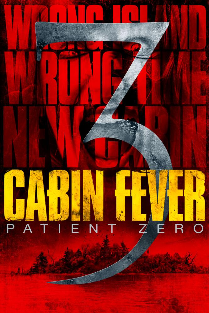 CABIN FEVER 3 : PATIENT ZERO | CABIN FEVER 3 : PATIENT ZERO | 20163