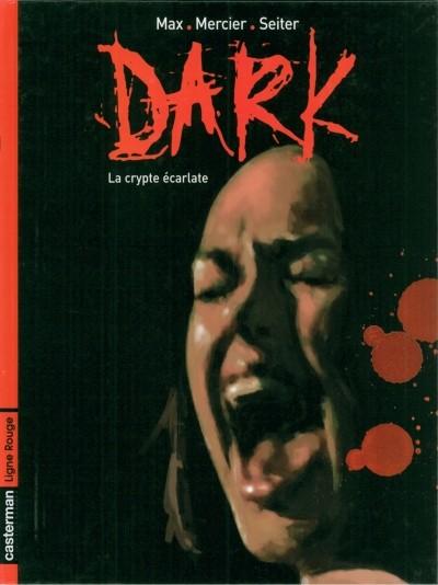 DARK TOME 1 - LA CRYPTE ECARLATE | DARK TOME 1 | 2007