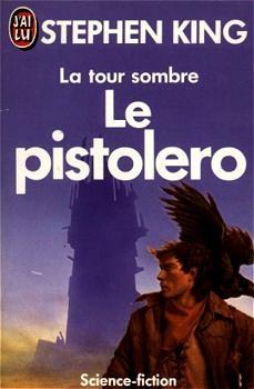 TOUR SOMBRE TOME 1 : LE PISTOLERO - LA   THE DARK TOWER 1 : THE GUNSLINGER   1982