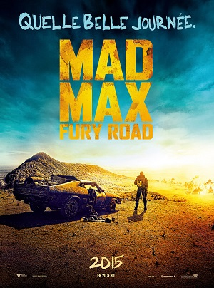 MAD MAX : FURY ROAD | MAD MAX: FURY ROAD | 2015
