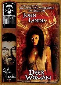 MASTERS OF HORROR : DEER WOMAN   JOHN LANDIS'S DEER WOMAN   2005