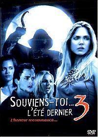 SOUVIENS-TOI...L ETE DERNIER 3 | I WILL ALWAYS KNOW WHAT YOU DIT LAST SUMMER | 2006