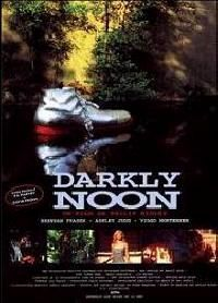 DARKLY NOON : LE JOUR DU CHATIMENT | THE PASSION OF DARKLY NOON | 1994