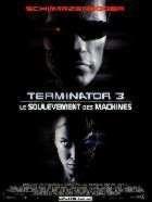 TERMINATOR 3 | TERMINATOR 3, RISE OF THE MACHINES | 2003