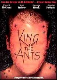 KING OF THE ANTS | KING OF THE ANTS | 2003