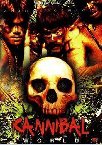 CANNIBAL WORLD | MONDO CANNIBALE | 2003