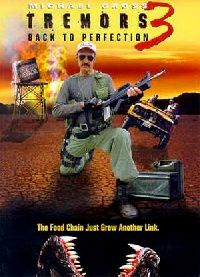 TREMORS 3 : RETOUR A PERFECTION | TREMORS 3 : BACK TO PERFECTION | 2001