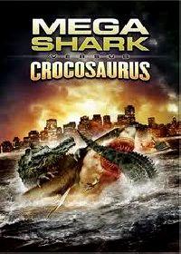 MEGA SHARK VS CROCOSAURUS | MEGA SHARK VS CROCOSAURUS | 2010