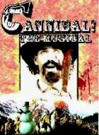 CANNIBAL THE MUSICAL | ALFRED PACKER : THE MUSICAL | 1996