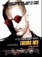 TUEURS NES | NATURAL BORN KILLERS | 1994