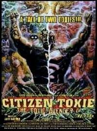 CITIZEN TOXIE - THE TOXIC AVENGER 4 | CITIZEN TOXIE | 1999