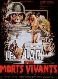 LAC DES MORTS VIVANTS - LE   ZOMBIE LAKE (US)   1980