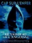 VAISSEAU DE L ANGOISSE - LE | GHOST SHIP | 2002