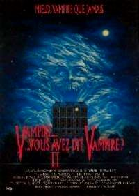 VAMPIRE VOUS AVEZ DIT VAMPIRE ? 2 | FRIGHT NIGHT 2 | 1988