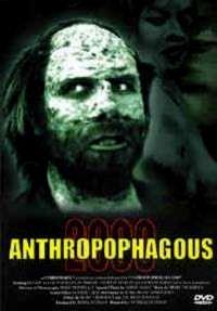 ANTHROPOPHAGOUS 2000   MAN EATER 2000   1999