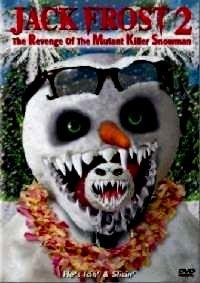 JACK FROST 2: REVENGE OF THE MUTANT KILLER SNOWMAN   JACK FROST 2: REVENGE OF THE MUTANT KILLER SNOWMAN   2000
