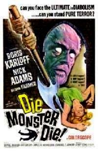 DIE MONSTER DIE | DIE, MONSTER, DIE ! | 1965