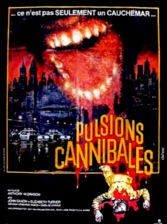 PULSIONS CANNIBALES | APOCALYPSE DOMANI / CANNIBAL APOCALYPSE / DEMAIN L'APOCALYPSE  | 1980