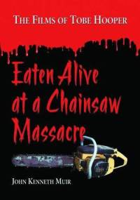 EATEN ALIVE AT A CHAINSAW MASSACRE | FILMS OF TOBE HOOPER - THE | 2002