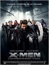 X-MEN : L'AFFRONTEMENT FINAL | X-MEN : THE LAST STAND | 2006